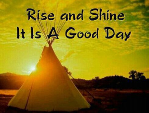 Native American Good Morning Quotes Native america.