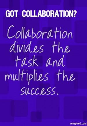 Collaboration quote via www.Venspired.com and www.Facebook.com/...