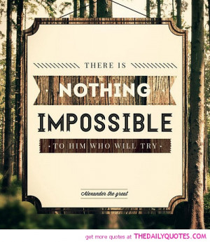 ... is-nothing-impossible-alexander-the-great-quotes-sayings-pictures.jpg