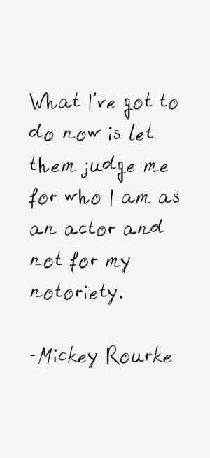 What I 39 ve got to do now is let them judge me for who I am as an ...