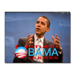 Stupid Obama Quotes Wall Calendar