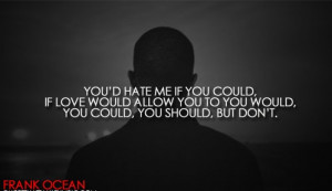 Frank Ocean Quotes About Girls Frank ocean quotes about girls