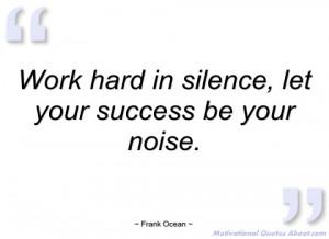 work hard in silence frank ocean