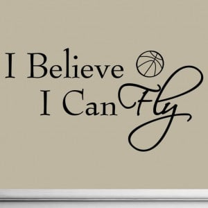 Believe I Can Fly Decals Quotes Wall Art Inspirational Sayings ...