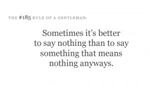 ... to say nothing than to say something that means nothing anyways