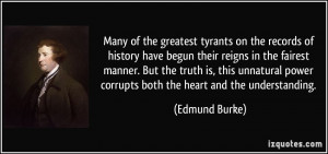 ... power corrupts both the heart and the understanding. - Edmund Burke