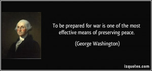 To be prepared for war is one of the most effective means of ...