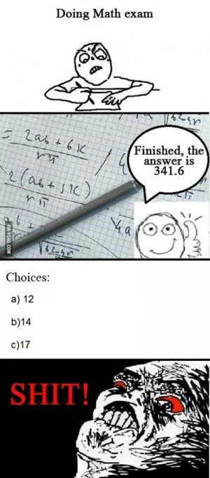 Every math exam i've ever done