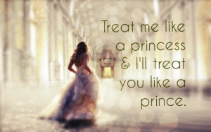 Group of: Treat me like a princess & I'll treat you like a prince | We ...