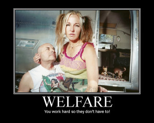 Those who believe those on Welfare are LAZY