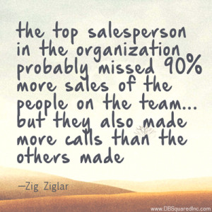 The top salesperson in the organization probably missed more sales ...