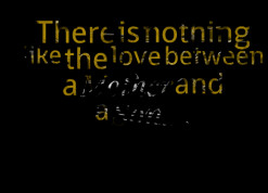 thumbnail of quotes *There *is *nothing *like *the *love *between *a ...