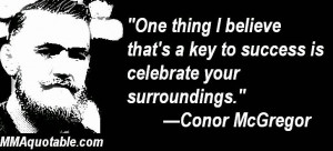 Conor McGregor Quotations / Sayings (Irish UFC featherweight)