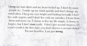 not heartless, I am strong.