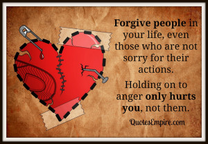 Forgive people in your life, even those who are not sorry for their ...