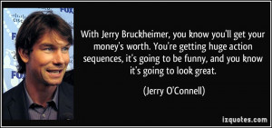 With Jerry Bruckheimer, you know you'll get your money's worth. You're ...