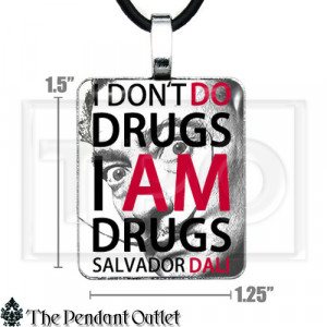 Salvador-Dali-I-Dont-Do-Am-Drugs-Quote-Art-Poster-Photo-Charm-Pendant ...