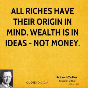 robert-collier-robert-collier-all-riches-have-their-origin-in-mind.jpg