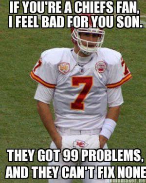 Im a broncos fan and this is so true my best friend is a chiefs fan ...