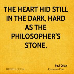 Paul Celan - The heart hid still in the dark, hard as the Philosopher ...