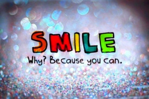 Smile Quotes : Smile why because you can