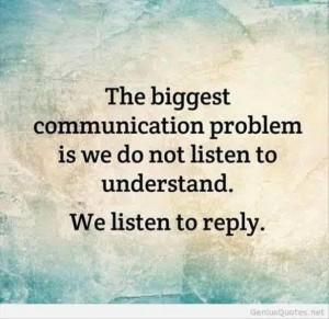 Biggest part in communication. Listening