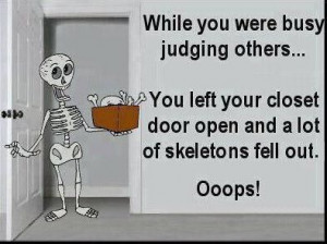 ... You left your closet door open and a lot of skeletons fell out. Ooops