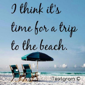 ... the beach. - 50 Warm and Sunny Beach Therapy Quotes - Style Estate