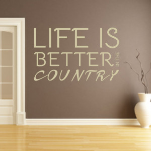 Life Is Better In The Country - Wall Decals