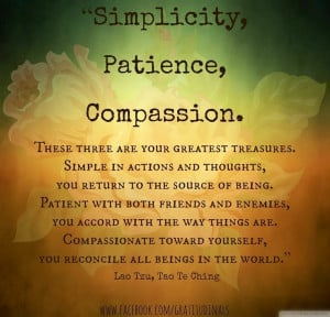 Simplicity, patience, compassion