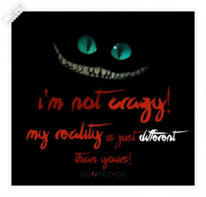 Im not crazy quote