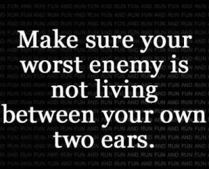 quotes_About your worst enemy