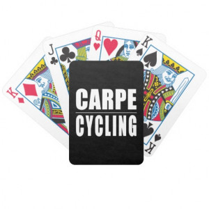 Funny Cyclists Quotes Jokes : Carpe Cycling Bicycle Card Deck