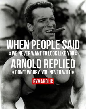 Schwarzenegger Quotes....