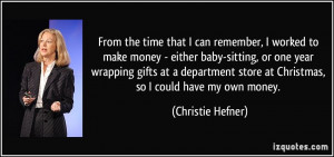 From the time that I can remember, I worked to make money - either ...