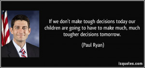 make-tough-decisions-today-our-children-are-going-to-have-to-make ...