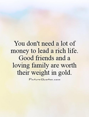 Family Quotes Friend Quotes Good Friend Quotes Gold Quotes Rich Quotes