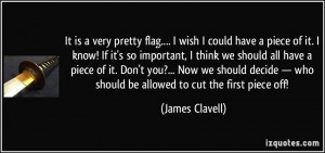 quote-it-is-a-very-pretty-flag-i-wish-i-could-have-a-piece-of-it-i ...