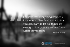 believe that everything happens for a reason. People change so that ...