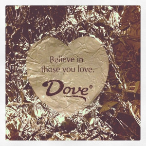 Absolutely love Doves chocolate quotes