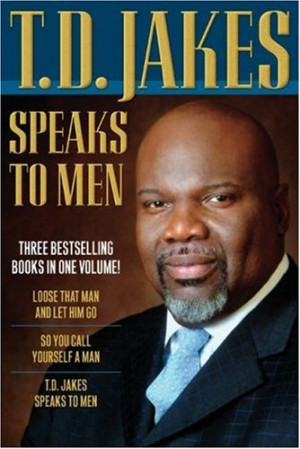 Bestseller Books Online T. D. Jakes Speaks to Men, 3-in-1 T. D. Jakes ...