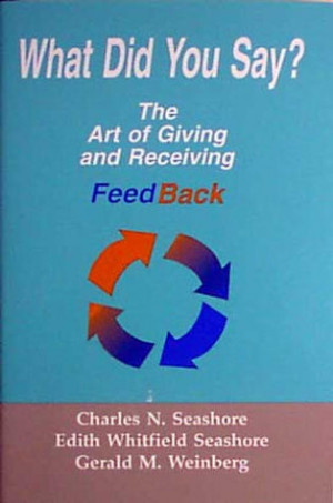 "... You Say?: The Art of Giving and Receiving Feedback"" as Want to Read"