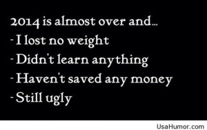 Funny quotes 2014 is almost over