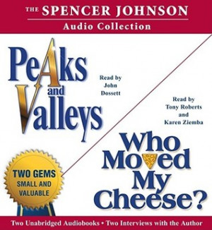... Audio Collection: Including Who Moved My Cheese? and Peaks and Valleys
