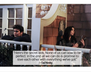 Ted mosby. how i met your mother #himym Quotes!