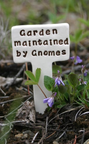 Garden maintained by Gnomes - Little Sign Marker Stake for Garden ...