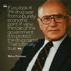 Milton Friedman Quote exposing just one aspect of the colossally ...