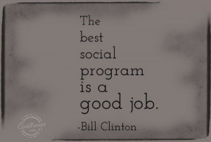 Job Quote: The best social program is a good... Job-(1)
