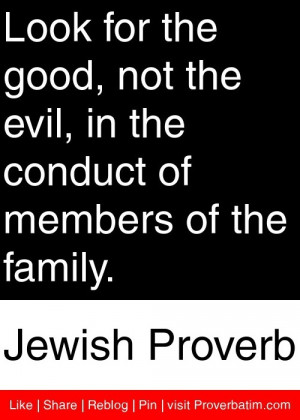 for the good, not the evil, in the conduct of members of the family ...