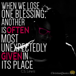 Lewis Quote – 4 Ways Losing A Blessing Gains A Better One